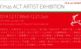 12/17(wed)-12/21(sun) X'mas ACT ARTIST EXHIBITION